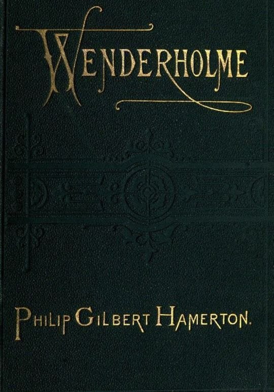 Wenderholme: A Story of Lancashire and Yorkshire