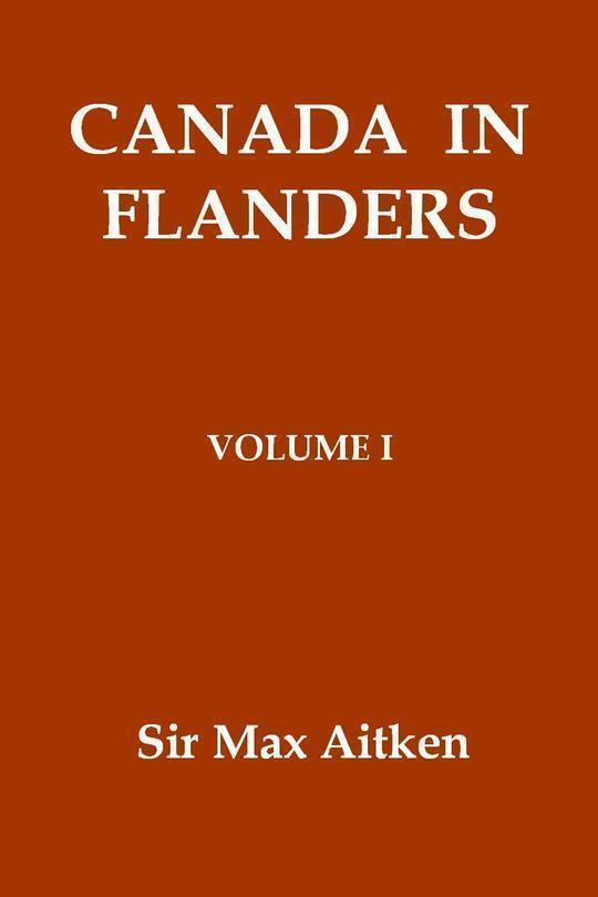 Canada in Flanders, Volume I (of 3)