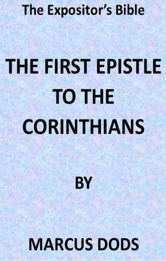 The Expositor's Bible: The First Epistle to the Corinthians