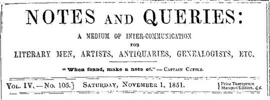 Notes and Queries, Vol. IV, Number 105, November 1, 1851 A Medium of Inter-communication for Literary Men, Artists, Antiquaries, Genealogists, etc.