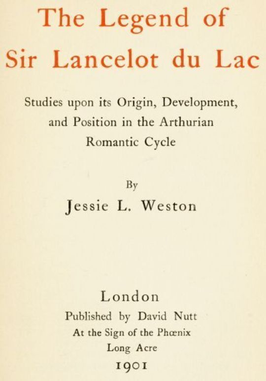 The Legend of Sir Lancelot du Lac Studies upon its Origin, Development, and Position in the Arthurian Romantic Cycle