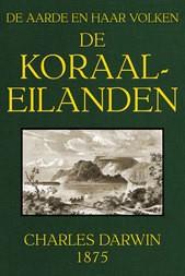 De koraal-eilanden: fragment uit het dagboek van een natuuronderzoeker De Aarde en haar Volken, 1875