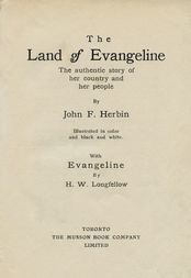 The Land of Evangeline The Authentic Story of Her Country and Her People