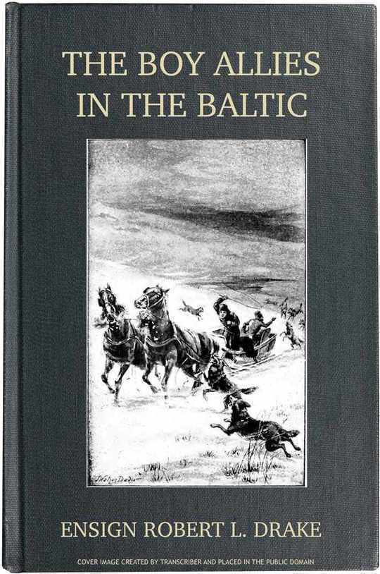 The Boy Allies in the Baltic Through Fields of Ice to Aid the Czar