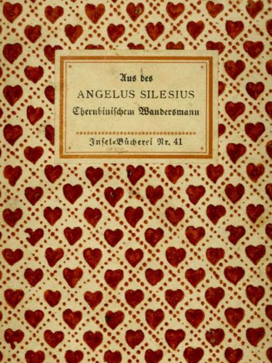 Aus des Angelus Silesius Cherubinischem Wandersmann