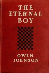 The Eternal Boy Being the Story of the Prodigious Hickey