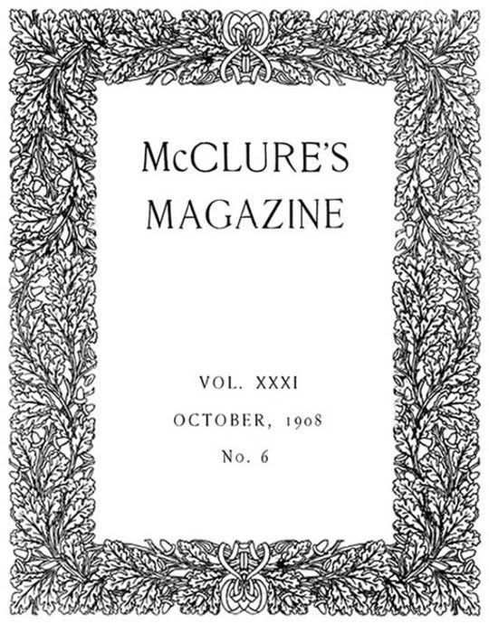 McClure's Magazine, Vol. XXXI, No. 6, October, 1908