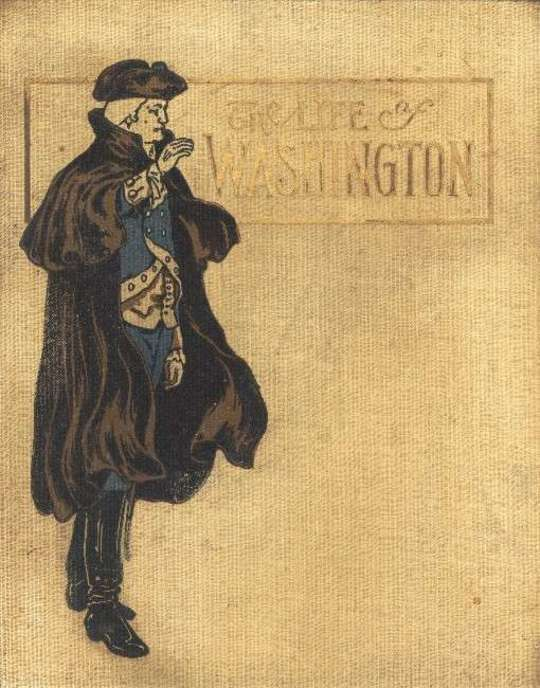 The Life of George Washington in Words of One Syllable