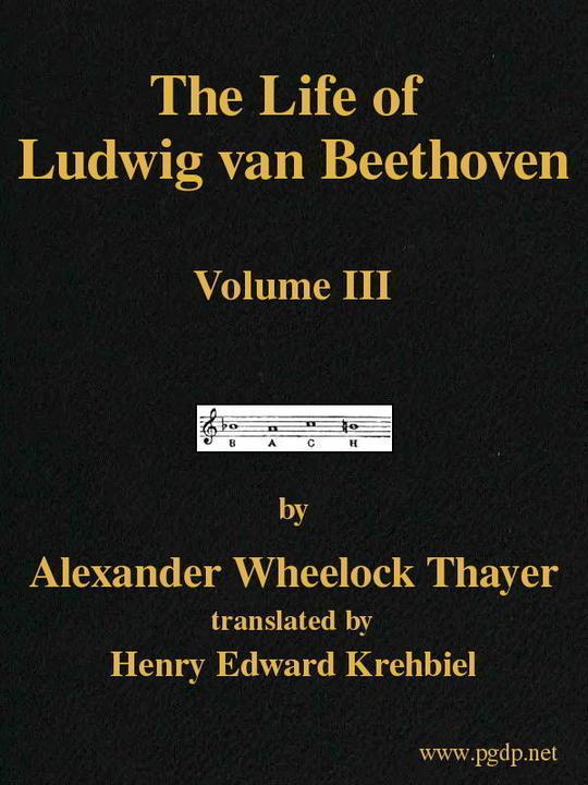 The Life of Ludwig van Beethoven, Volume III (of 3)