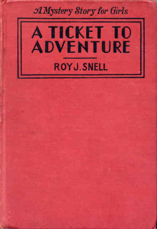 A Ticket to Adventure A Mystery Story for Girls