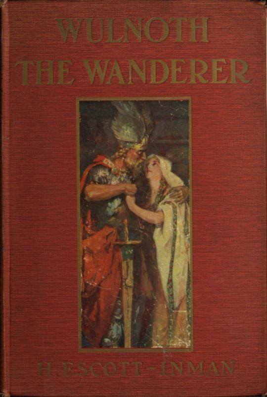 Wulnoth the Wanderer A Story of King Alfred of England