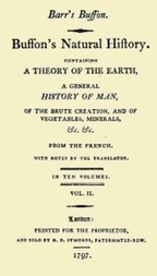 Buffon's Natural History, Volume II (of 10) Containing a Theory of the Earth, a General History of Man, of the Brute Creation, and of Vegetables, Mineral, &c. &c