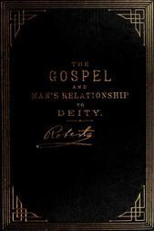 The Gospel: An Exposition of its First Principles Revised and Enlarged Edition