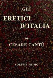 Gli eretici d'Italia, vol. I