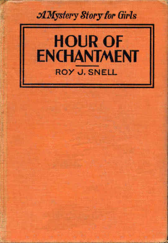 Hour of Enchantment A Mystery Story for Girls