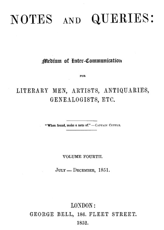 Notes and Queries, Index of Volume 4, July-December, 1851 A Medium of Inter-communication for Literary Men, Artists, Antiquaries, Genealogists, etc.