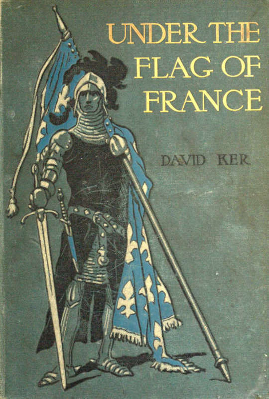 Under the Flag of France A Tale of Bertrand du Guesclin