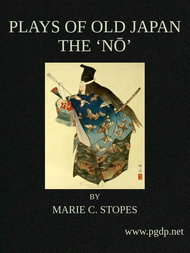 Plays of Old Japan The 'No'
