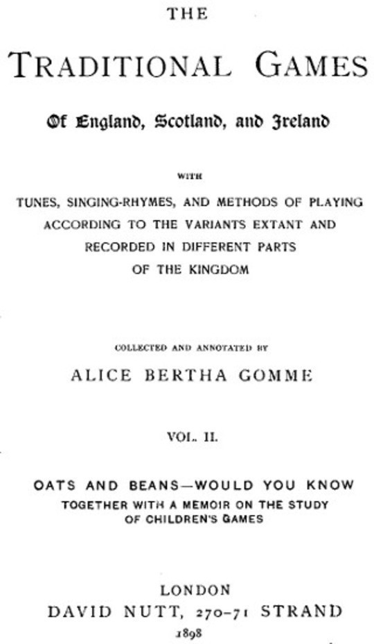 The Traditional Games of England, Scotland, and Ireland (Vol II of II) With Tunes, Singing-Rhymes, and Methods of Playing etc.