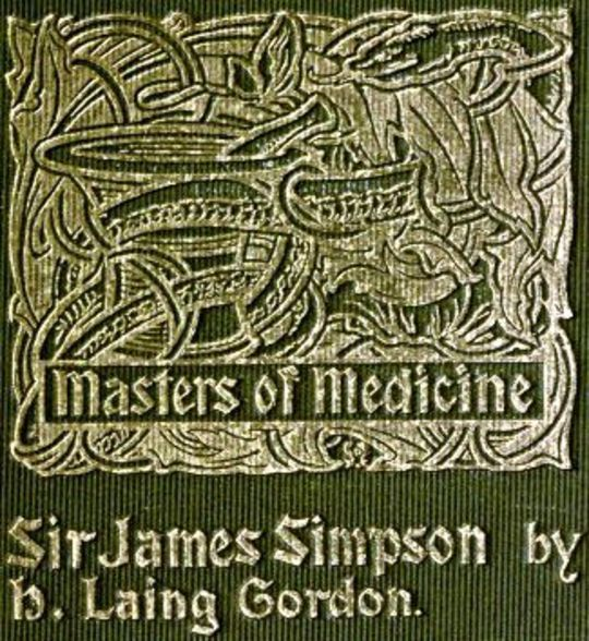 Sir James Young Simpson and Chloroform (1811-1870) Masters of Medicine