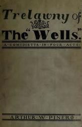 "Trelawny of The ""Wells"" A Comedietta in Four Acts"
