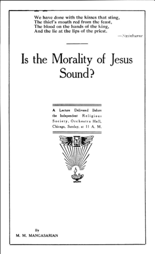 Is the Morality of Jesus Sound? A Lecture Delivered Before the Independent Religious Society