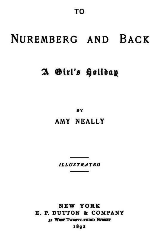 To Nuremberg and Back A Girl's Holiday