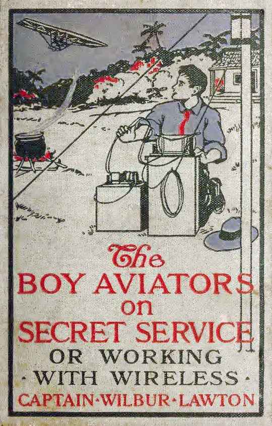 The Boy Aviators on Secret Service Working with Wireless