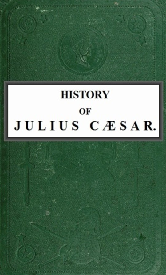 History of Julius Caesar Vol. 2 of 2