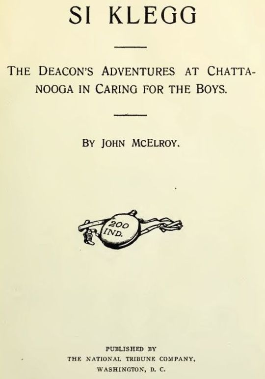 Si Klegg, Book 5 The Deacon's Adventures at Chattanooga in Caring for the Boys