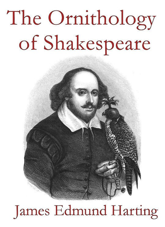The Ornithology of Shakespeare Critically examined, explained and illustrated