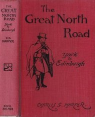 The Great North Road: York to Edinburgh The Old Mail Road to Scotland