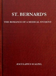 St. Bernard's The Romance of a Medical Student