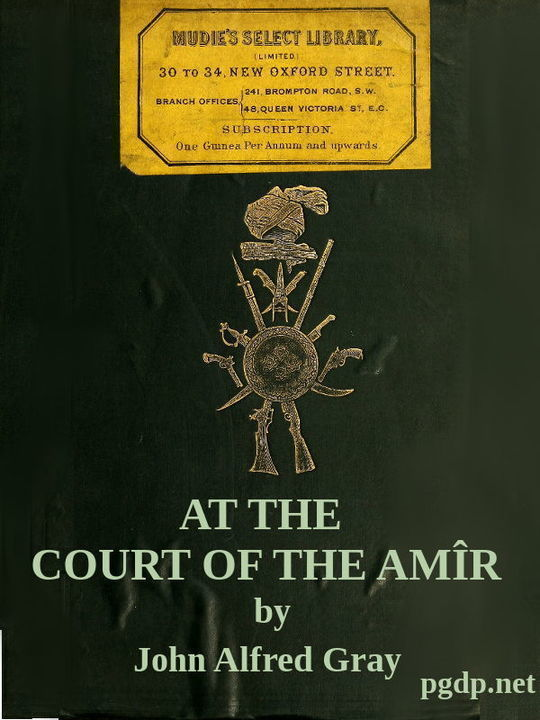 At the Court of the Amîr A Narrative