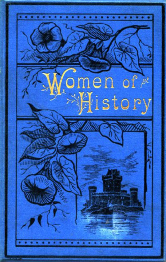 Women of History Selected from the Writings of Standard Authors