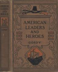 American Leaders and Heroes: A preliminary text-book in United States History
