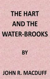 The Hart and the Water-Brooks; a practical exposition of the forty-second psalm.