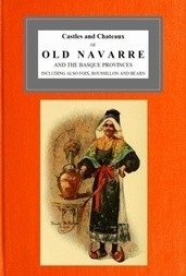 Castles and Chateaux of Old Navarre and the Basque Provinces