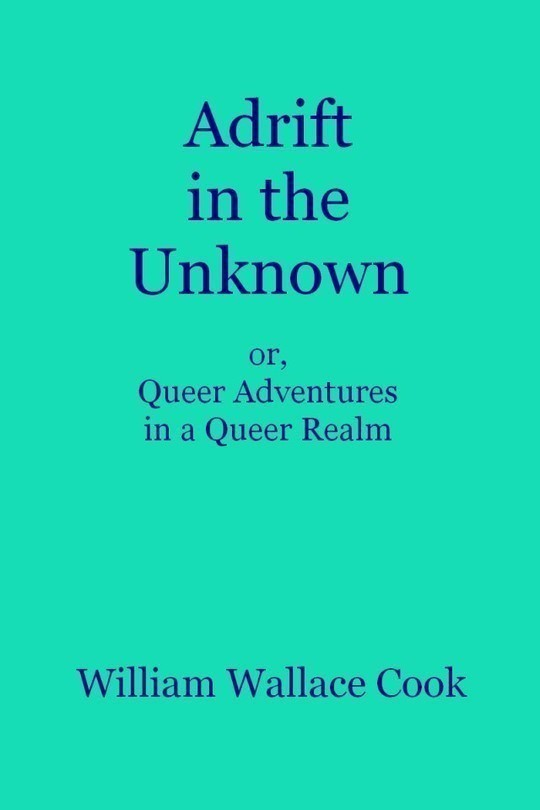 Adrift in the Unknown or, Queer Adventures in a Queer Realm
