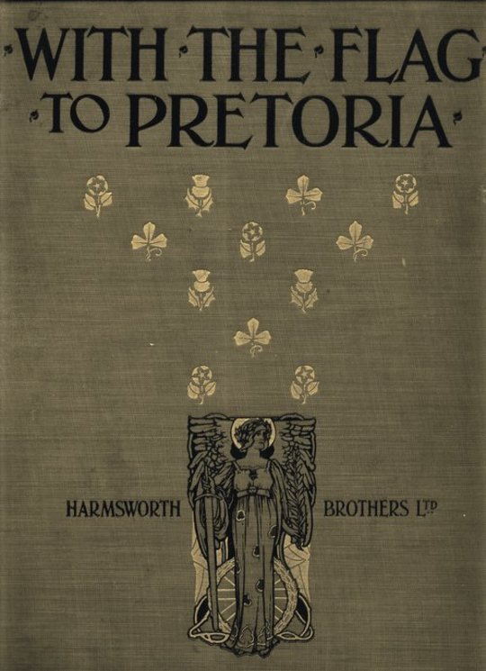 With the Flag to Pretoria A History of the Boer War of 1899-1900. Volume 1