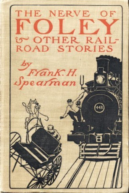 The Nerve of Foley, and Other Railroad Stories