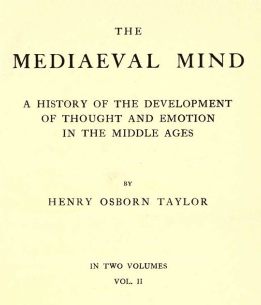 The Mediaeval Mind (Volume II of II) A History of the Development of Thought and Emotion in the Middle Ages