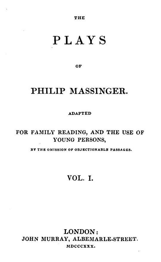 The Plays of Philip Massinger Vol. I