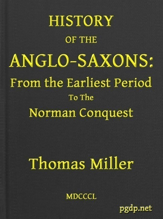 History of the Anglo-Saxons From the Earliest Period to the Norman Conquest; Second Edition