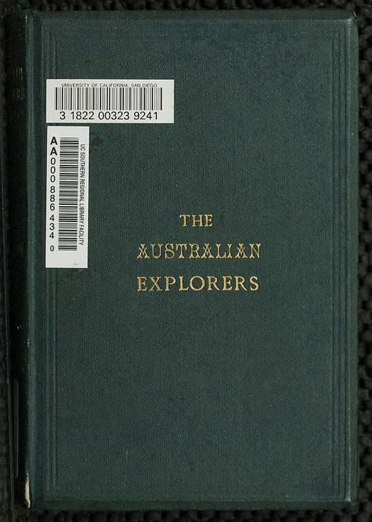 The Australian Explorers Their Labours, Perils, and Achievements
