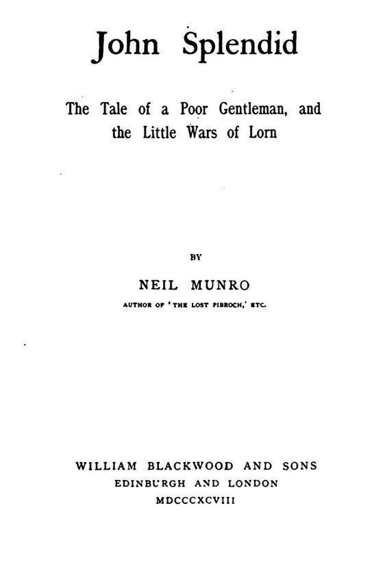 John Splendid The Tale of a Poor Gentleman, and the Little Wars of Lorn