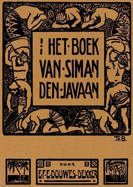 Het boek van Siman den Javaan Een roman van rijst, dividend en menschelijkheid