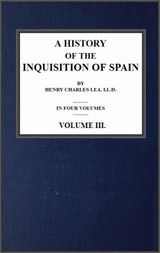 A History of the Inquisition of Spain; vol. 3