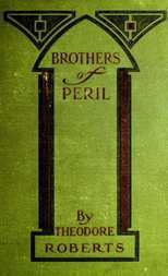 Brothers of Peril A Story of old Newfoundland