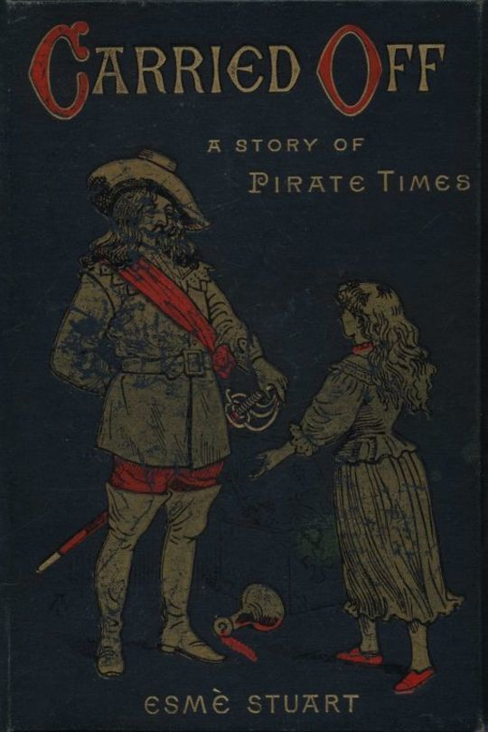 Carried Off A Story of Pirate Times